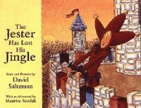 The jester has lost his jingle / by David Saltzman ; [afterword by Maurice Sendak]. In this charming tale, the Jester awakens one morning to find laughter missing in his kingdom, and he and his helpmate, Pharley, set off on a quest to find it. They ultimately discover that not only can laughter redeem a weary world, it can also provide the best tonic for anyone facing seemingly insurmountable obstacles. Full-color illustrations.