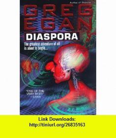 Diaspora A Novel Greg Egan , ISBN-10: 0061052817  ,  , ASIN: B000C4T3OI , tutorials , pdf , ebook , torrent , downloads , rapidshare , filesonic , hotfile , megaupload , fileserve