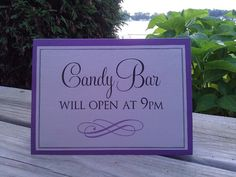 Candy Buffet Opens At...5x7 Tent Sign in you custom wedding colors. $6.00, via Etsy.