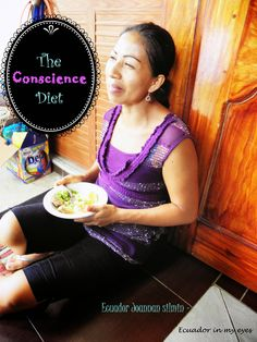 Ecuador Joannan silmin - Ecuador in my eyes: The Conscience Diet