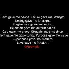 Experience gave me wisdom. Love gave me freedom.