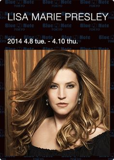 【BLUE NOTE TOKYO】LISA MARIE PRESLEY (2014 4.8tue.-4.10thu.) i would just once she her sing and how she looks.
