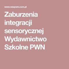 Zaburzenia integracji sensorycznej Wydawnictwo Szkolne PWN