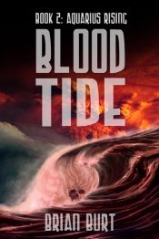 Aquarius Rising Book 2: Blood Tide by Brian Burt - OnlineBookClub.org Book of the Day! @OnlineBookClub