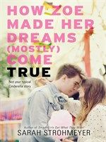 Title: How Zoe Made Her Dreams (Mostly) Come True Author: Sarah Strohmeyer Genre: young adult, contemporary Series: N/A Pages: Ya Books, Books To Read, Ya Novels, Smart Girls, Books For Teens, Teen Books, Girl Humor, Book Worms, Audio Books