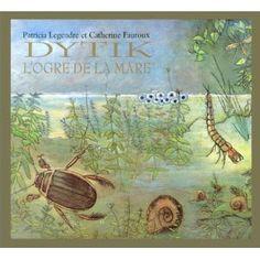Dytik, l'ogre de la mare: Amazon.fr: Catherine Fauroux, Patricia Legendre: Livres