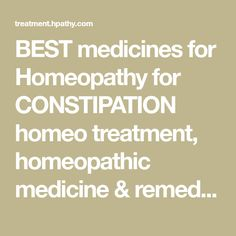 BEST medicines for Homeopathy for CONSTIPATION homeo treatment, homeopathic medicine & remedies for Homeopathy for CONSTIPATION treatment. Homeopathic Medicine, Stomach, Intestines and Digestion