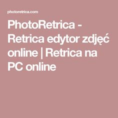 PhotoRetrica - Retrica edytor zdjęć online   Retrica na PC online