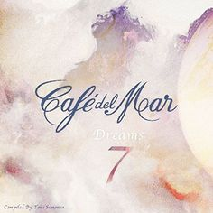 Cafe Del Mar Dreams 7 - Cafe Del Mar Dreams 7