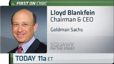 Today at 11 a.m. ET on Squawk on the Street in a FIRST ON CNBC interview, CNBC's Capital Markets Editor Gary Kaminsky speaks with Goldman Sachs Chairman & CEO Lloyd Blankfein, in his first interview since 2010.
