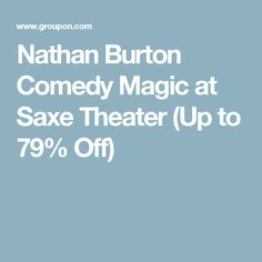 Nathan Burton Comedy Magic at Saxe Theater (Up to 79% Off)