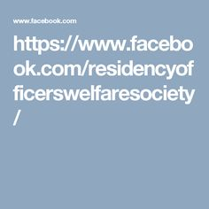 https://www.facebook.com/residencyofficerswelfaresociety/