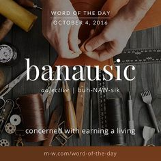 The #wordoftheday is banausic. #merriamwebster #dictionary #language