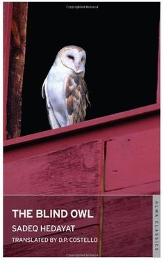 The Blind Owl by Sadegh Hedayat - Iran