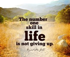 """""""The number one skill in life is not giving up.""""  #quote #nevergiveup #determination #persistence #holyspirit #jesuschrist"""