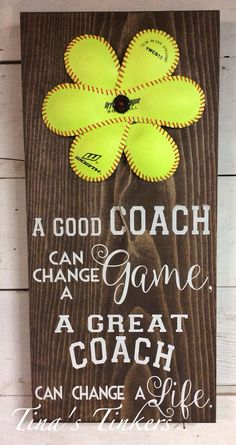 A good coach can change a game. A great coach can change a life. Perfect gift for softball or baseball coach. Size:11x24. Color shown is dark walnut stain with white writing. Ready to hang I invite you to LIKE Tinas Tinkers Shop on Facebook for coupon codes & Facebook exclusives. Thanks