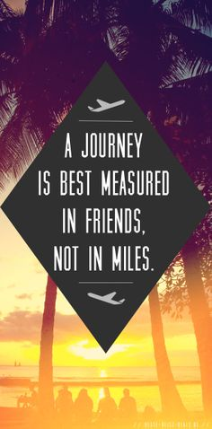 A #journey is best measured in #friends, not in #miles! #travel #vacation #holiday #dream #palms #beach #palm #friends #happyness #happy #deals #inspiring #inspiration #sunset #dawn