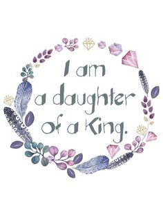 """Inspirational Quote: """"I am the daughter of a King."""" Feathers and Diamonds Frame (Instant Download) by TallGirlMarketing on Etsy"""
