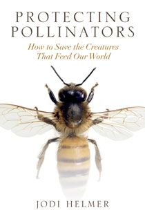 Buy Protecting Pollinators: How to Save the Creatures that Feed Our World by Jodi Helmer and Read this Book on Kobo's Free Apps. Discover Kobo's Vast Collection of Ebooks and Audiobooks Today - Over 4 Million Titles! Modern Farmer, Bee Do, Light Pollution, Most Popular Books, Our World, Biology, Books To Read, This Book, Creatures