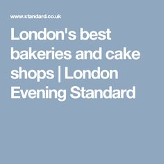 London's best bakeries and cake shops   London Evening Standard