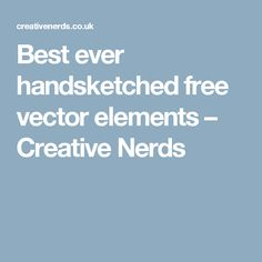 Best ever handsketched free vector elements – Creative Nerds