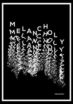 MELANCHOLY — Designspiration