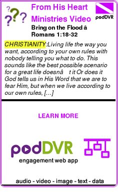 #CHRISTIANITY #PODCAST  From His Heart Ministries Video Podcast    Bring on the Flood – Romans 1:18-32    READ:  https://podDVR.COM/?c=17c79951-62cb-1545-744f-5c104067c82a