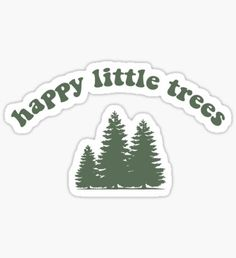 """""""Happy Little Trees Bob Ross Sticker"""" Stickers by mountainwoman Red Bubble Stickers, Cool Stickers, Laptop Stickers, Bob Ross Art, Collages, Happy Little Trees, Homemade Stickers, Tumblr Stickers, Aesthetic Stickers"""