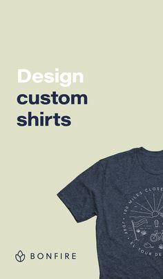 7c337bfaeac4 Design custom t-shirts on Bonfire.com. Create your own design
