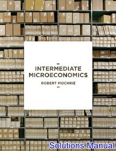 Download ebook pdf free httpaazeabookprinciples of intermediate microeconomics 1st edition mochrie solutions manual test bank solutions manual exam bank fandeluxe Images