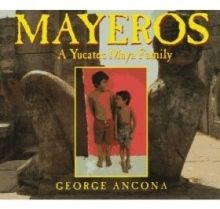 Beyond the Book: Mayeros - A Yucatec Maya Family // Roger Thayer Stone Center For Latin American Studies at Tulane University