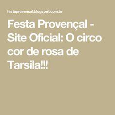 Festa Provençal - Site Oficial: O circo cor de rosa de Tarsila!!!