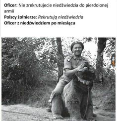 Polish soldiers: Conscript a bear anyway. Commander and the bear after a week: - iFunny :) Funny Animal Memes, Funny Animals, Funny Memes, Jokes, Funny Labs, Wtf Funny, Polish Memes, Past Tens, I Cant Even
