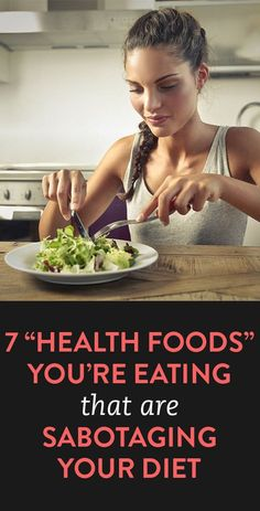 7 Health Foods You're Eating That Are Sabotaging Your Diet The best way to weight loss in Recommends Gwen Stefani - Look here! Weight Loss Diet Plan, Easy Weight Loss, Healthy Weight Loss, Weight Gain, Help Losing Weight, How To Lose Weight Fast, Zumba, Diet Tips, The Best