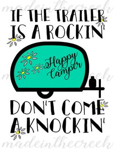 Happy Camper, Quotes, Vintage Trailer, Trailer Is Rockin, SVG file, suitable for cutting machine, or digital print wall art.  <<<INSTANT DOWNLOAD - NO SHIPPING REQUIRED>>>  Features / What you get:  *1 ZIP file including: *1 SVG file *1 PDF file *1 PNG file *Size 8.5x11in (US Letter) to allow for digital art prints *Files without watermark  *Different colors available upon request if using as a digital print (printing and framing as wall art). We recommend that you use ...