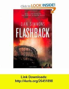 Flashback (9780316006965) Dan Simmons , ISBN-10: 0316006963  , ISBN-13: 978-0316006965 ,  , tutorials , pdf , ebook , torrent , downloads , rapidshare , filesonic , hotfile , megaupload , fileserve