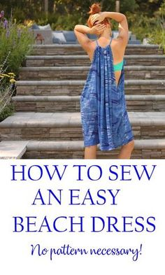 How to sew an Easy Beach Dress- no pattern necessary! #sewing