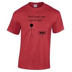 That's Not an Excellent Indicator Bad Humerous Stickman Great T Tee shirt Present Buddy Existing - http://kooltshirts.com/thats-not-a-good-sign-bad-humerous-stickman-cool-t-shirt-gift-friend-present/