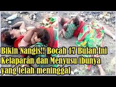 Kisah Nyata Bikin Nangis!! Bocah 17 Bulan Ini kelaparan dan Menyusu ibun...