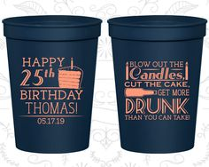 25th Birthday Cups, Cheap Plastic Birthday Cups, Blow out the candles, cut the cake, get more drunk, Birthday Cups (20091)