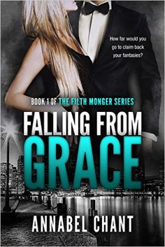 Falling from Grace: A Billionaire Romantic Suspense (The Filth Monger series Book 1) - Kindle edition by Annabel Chant. Romance Kindle eBooks @ Amazon.com.