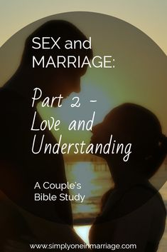 Sex & Marriage: Part 2 - Love and Understanding | A Couple's Bible Study