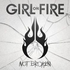 July 9 - Girl on Fire 'Not Broken'
