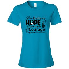Cervical Cancer Love Hope Believe and Faith  T-Shirts featuring a typographic design spotlighting supportive words such as strength, courage, determination, cure, support and an awareness ribbon #CervicalCancerAwareness