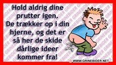 Kig forbi til en go griner på Danmarks sjoveste side Funny Videos, Bad Humor, Can't Stop Laughing, Sarcastic Quotes, Funny Signs, Funny Cute, True Stories, Best Quotes, Quotations