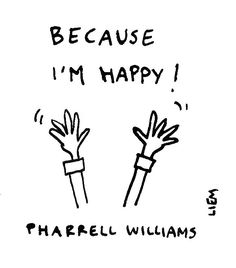 Pharrell Williams. Happy.