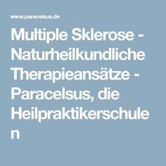 Multiple Sklerose - Naturheilkundliche Therapieansätze - Paracelsus, die Heilpraktikerschulen