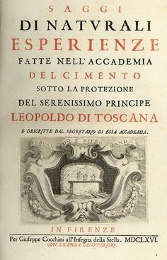 During this difficult period, one major Medici contribution to science was the founding of the Accademia del Cimento by Cardinal Leopold & his brother Grand Duke Ferdinando II who were both fascinated with new technology.  The society published the landmark Saggi in 1666, the first book based on Galileo's method of experimentation.  It quickly became the standard laboratory manual in the 1700s by helping to standardize process, instruments, and measurements in Europe.