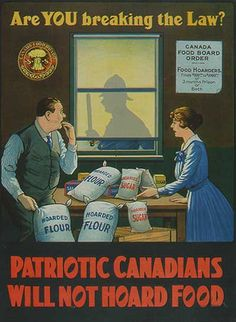 Are you breaking the law? Patriotic Canadians will not hoard food. Sponsored by the Canada Food Board. Published during World War I by Hamilton, Ontario, Canada and printed by Howell Litho. Original size at cm. Pin Up Vintage, Art Vintage, Vintage Ads, Vintage Posters, Vintage Food, Retro Ads, Vintage Oddities, Vintage Beauty, Vintage Images