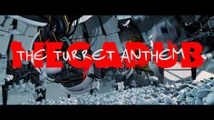The Turret Anthem (+playlist)